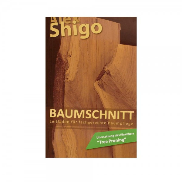 Fachbuch Baumschnitt Alex Shigo